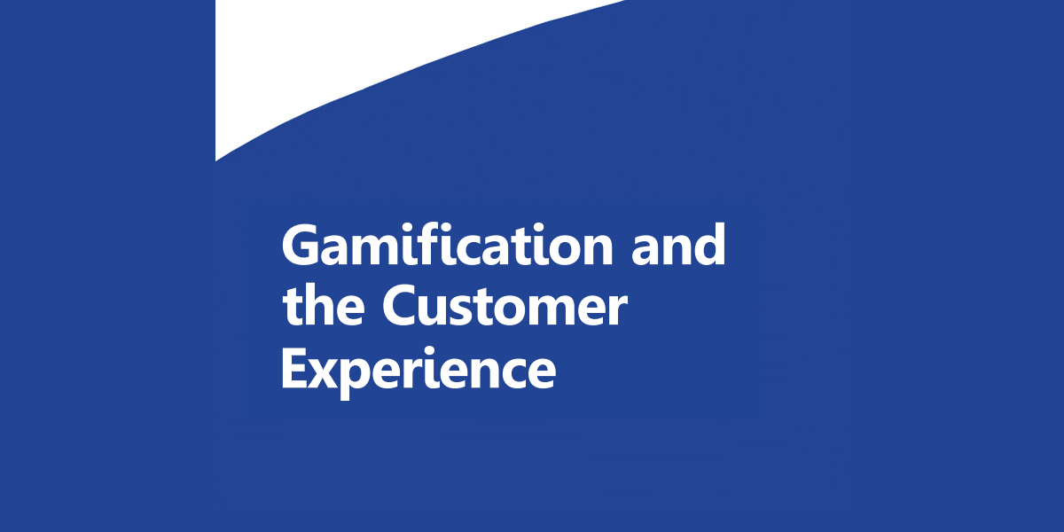 Gamification and the Customer Experience